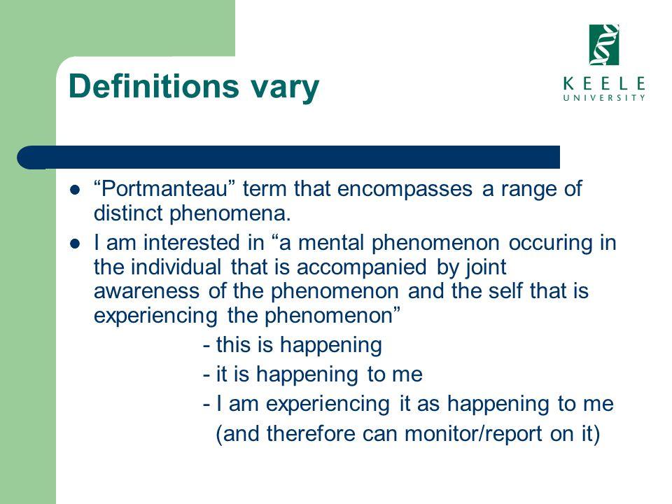 Definitions vary Portmanteau term that encompasses a range of distinct phenomena.