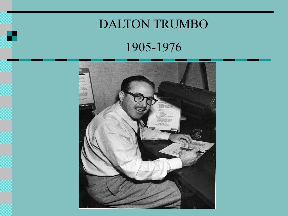 DALTON TRUMBO 1905-1976