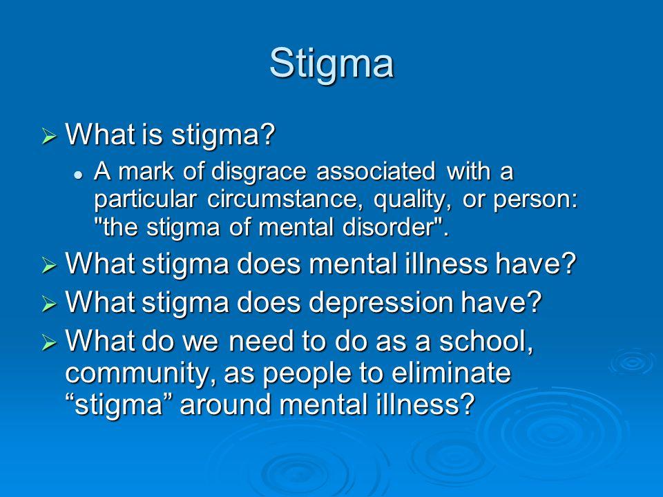 Stigma  What is stigma.