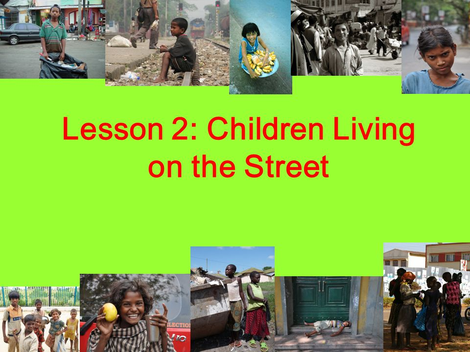 There are estimated to be 100 million children living and working on the streets around the world.