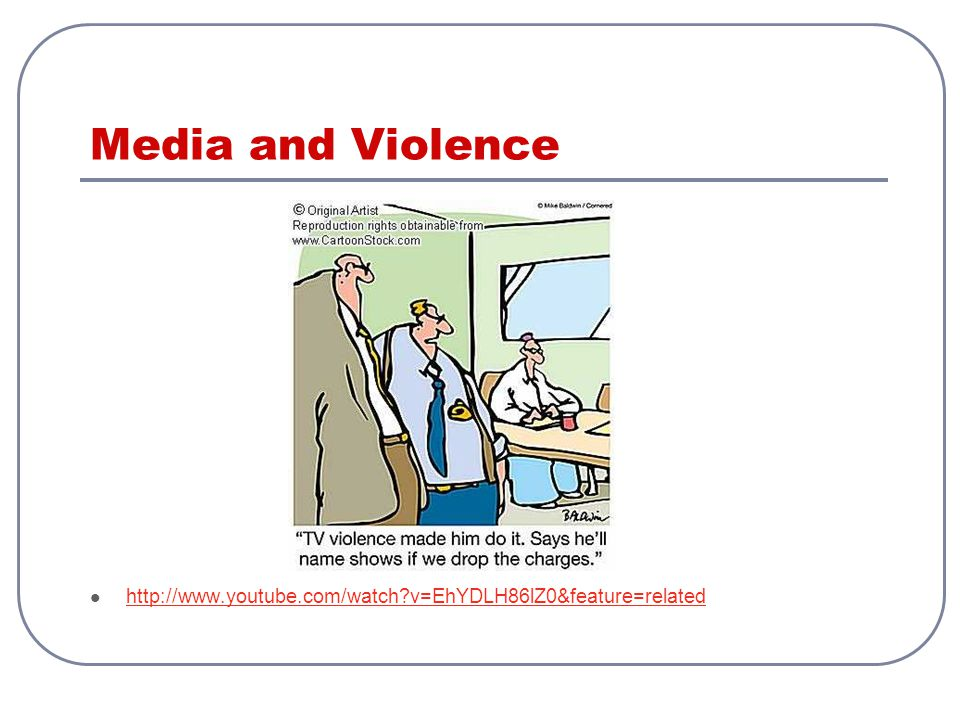 Media and Violence http://www.youtube.com/watch v=EhYDLH86lZ0&feature=related