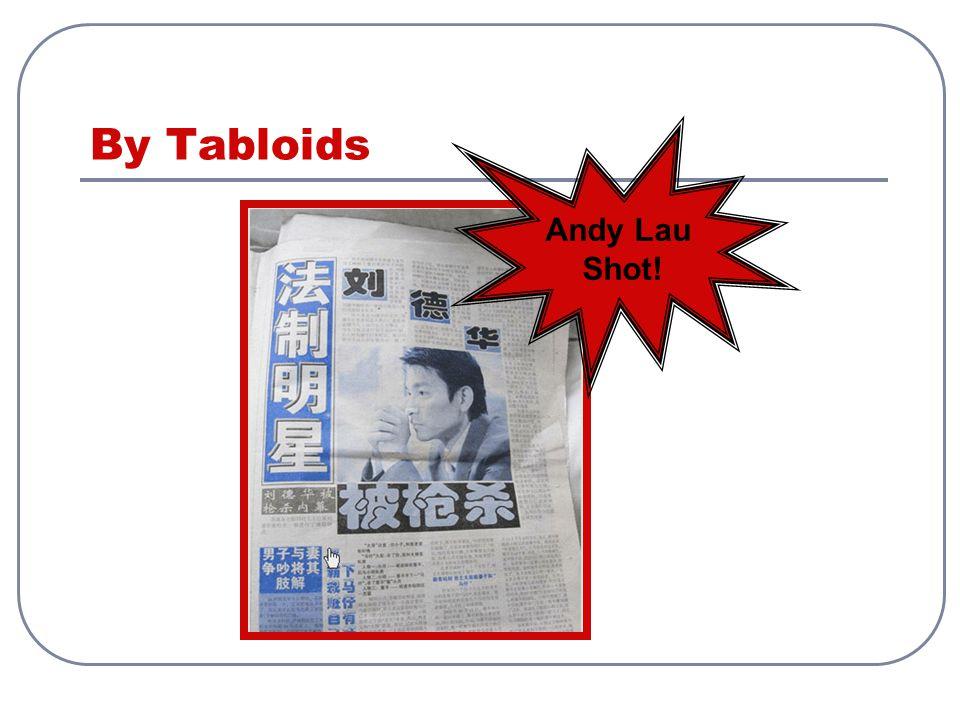 By Tabloids Andy Lau Shot!