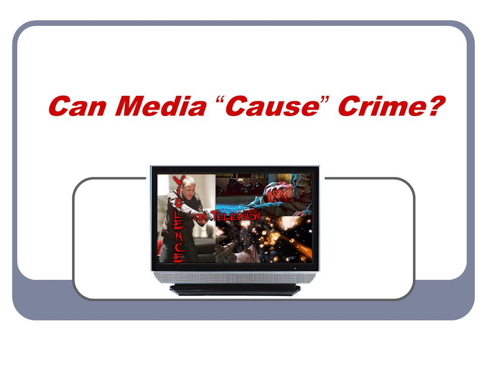 Can Media Cause Crime