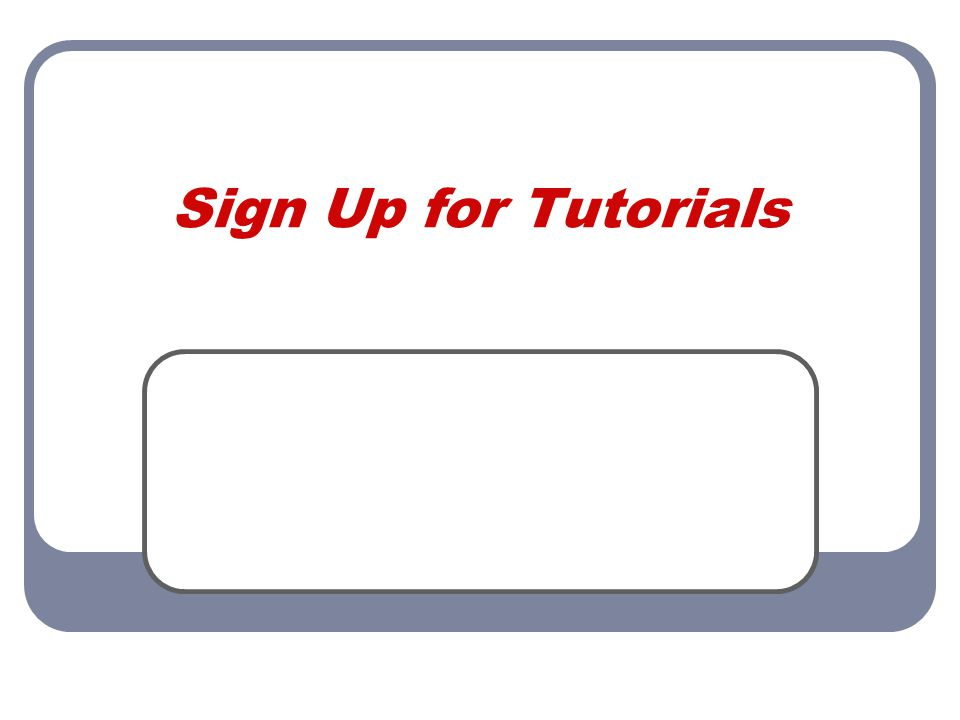 Sign Up for Tutorials