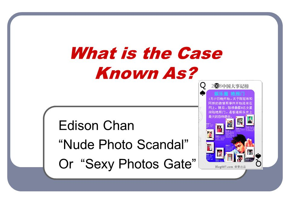 What is the Case Known As Edison Chan Nude Photo Scandal Or Sexy Photos Gate