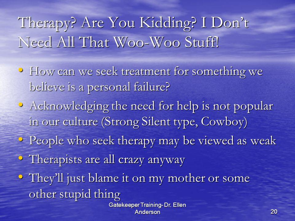 Gatekeeper Training- Dr. Ellen Anderson20 Therapy.
