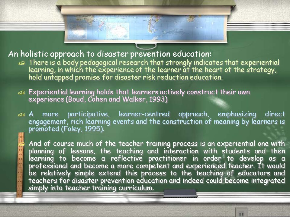 REMEMBER: / Teachers are NOT the only people working in education. In order to create holistic and fully integrated disaster prevention education the