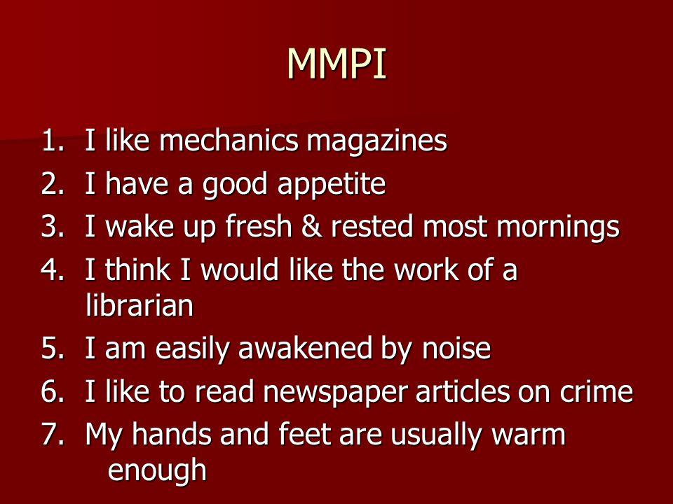 MMPI 1. I like mechanics magazines 2. I have a good appetite 3.