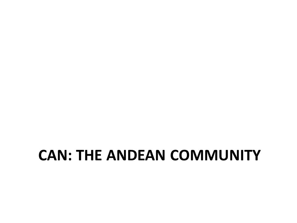 CAN: THE ANDEAN COMMUNITY