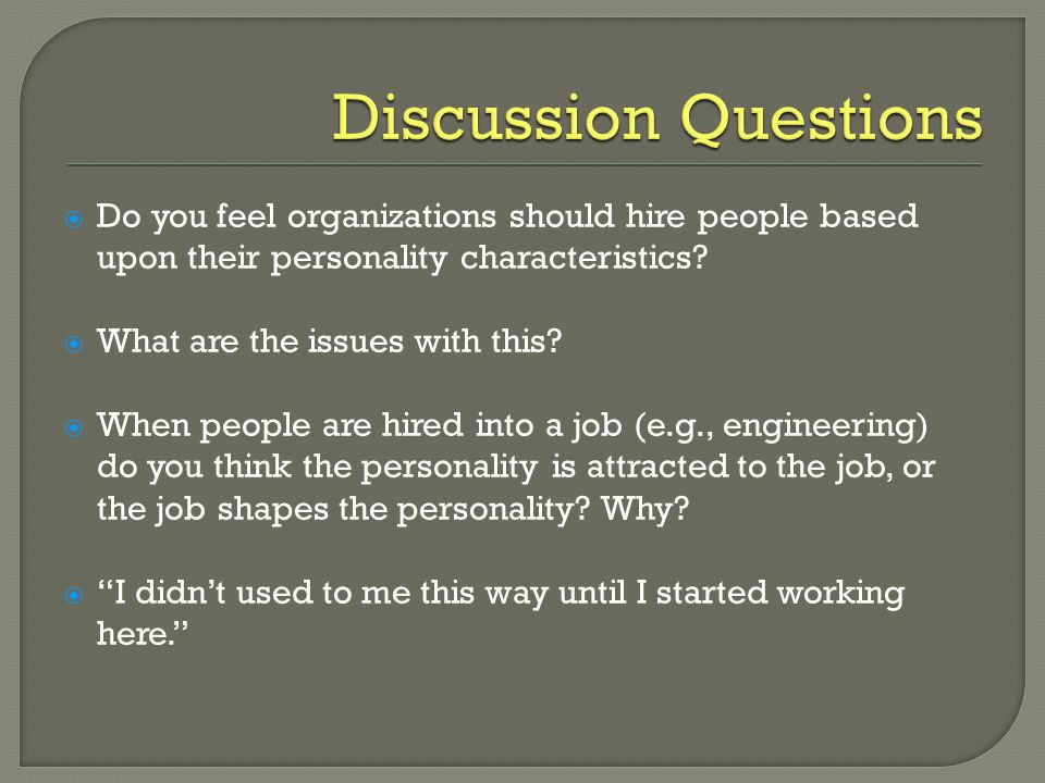  Do you feel organizations should hire people based upon their personality characteristics.