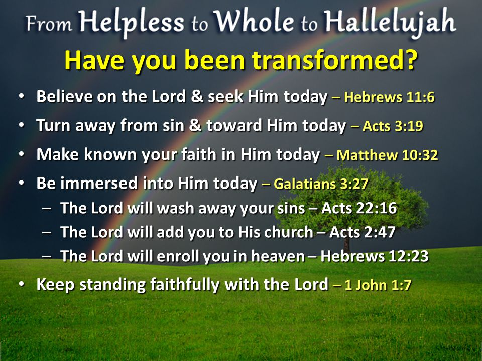 Have you been transformed.
