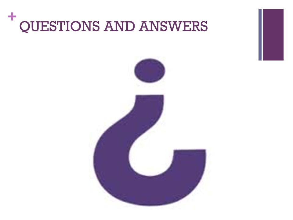 + QUESTIONS AND ANSWERS