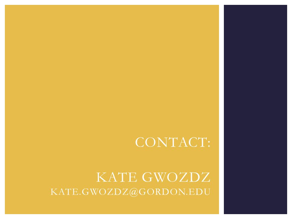 CONTACT: KATE GWOZDZ KATE.GWOZDZ@GORDON.EDU