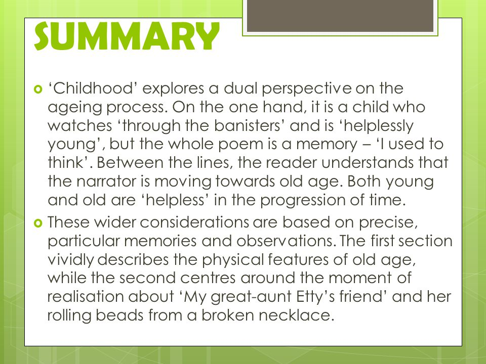 SUMMARY  'Childhood' explores a dual perspective on the ageing process.