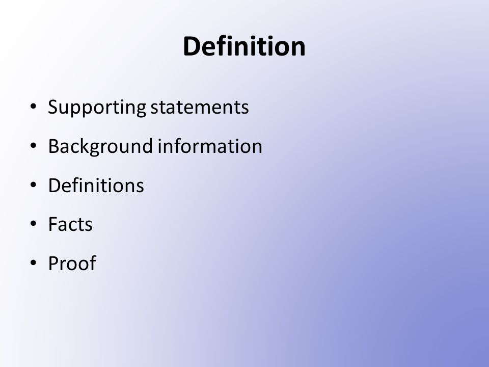 Definition Supporting statements Background information Definitions Facts Proof