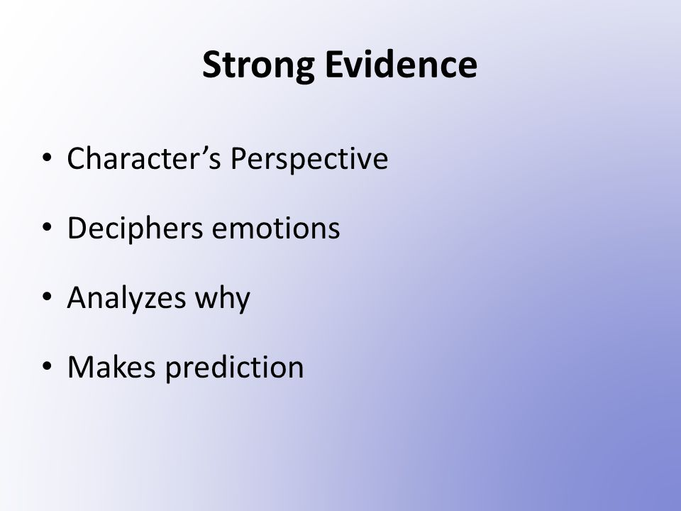 Strong Evidence Character's Perspective Deciphers emotions Analyzes why Makes prediction