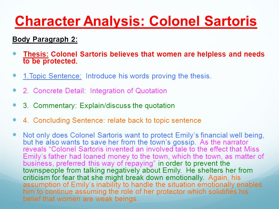 Character Analysis: Colonel Sartoris Body Paragraph 2: Thesis: Colonel Sartoris believes that women are helpless and needs to be protected.