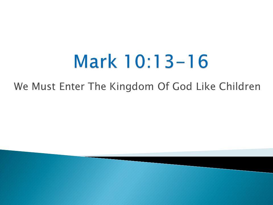 We Must Enter The Kingdom Of God Like Children