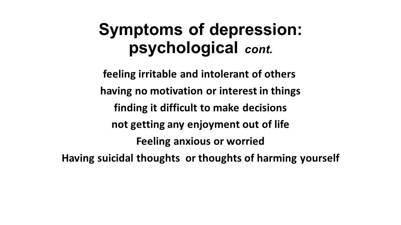 Symptoms of depression: psychological cont.
