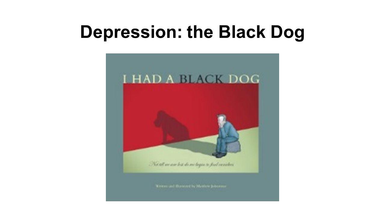 Depression: the Black Dog