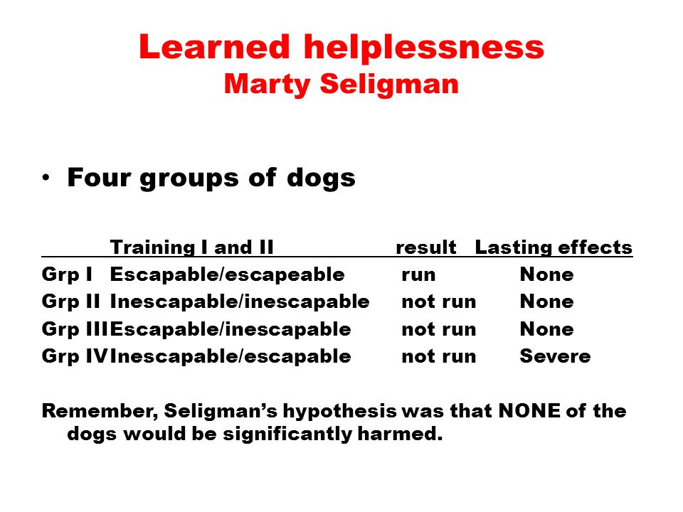 Key Factor = inescapability once learned not to escape (learned to be helpless)= not change Characteristics of L.H.