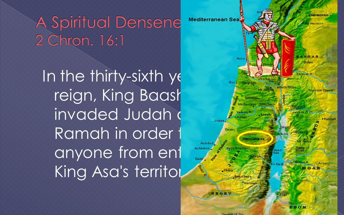 In the thirty-sixth year of Asa s reign, King Baasha of Israel invaded Judah and fortified Ramah in order to prevent anyone from entering or leaving King Asa s territory in Judah.
