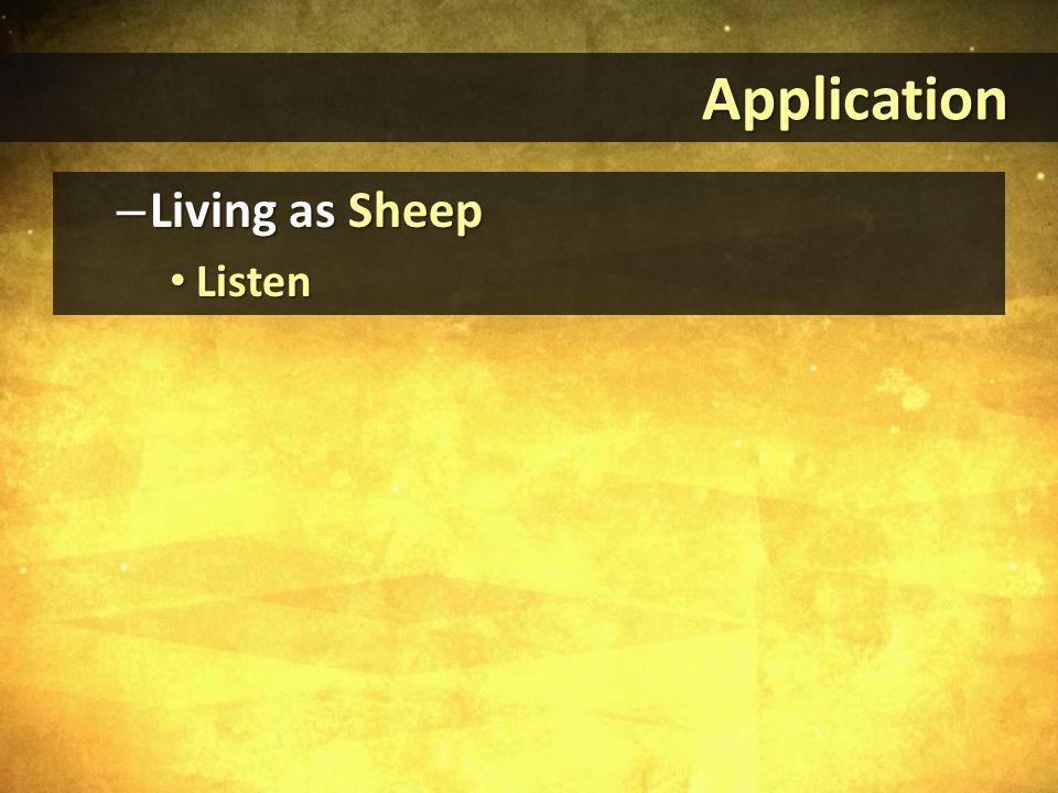 Application Application – Living as Sheep Listen Listen