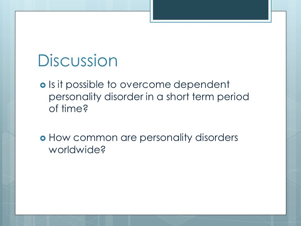 Reference  Theclevelandclinic.(2012).Retrieved from http://my.clevelandclinic.org/disorders/personality _disorders/hic_dependent_personality_disorder.as px http://my.clevelandclinic.org/disorders/personality _disorders/hic_dependent_personality_disorder.as px  Reference from A.D.A.M.(2010).Dependent personality disorder.