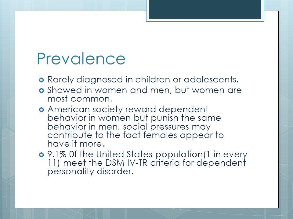 Prevalence  Rarely diagnosed in children or adolescents.