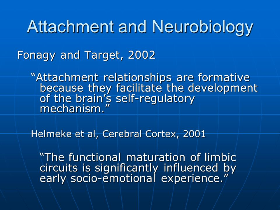 Attachment Styles Organized Attachment SecureSecure Anxious-Ambivalent InsecureAnxious-Ambivalent Insecure Anxious-Avoidant InsecureAnxious-Avoidant Insecure Disorganized Attachment Lack of coherent style at 12-18 monthsLack of coherent style at 12-18 months Leads in later years to:Leads in later years to: Controlling/Caretaking Relationship Pattern Controlling/Caretaking Relationship Pattern Controlling/Punitive Relationship Pattern Controlling/Punitive Relationship Pattern