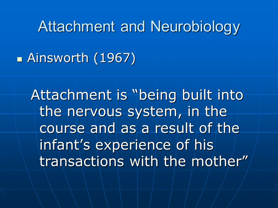 Secure Attachment Behaviors in Strange Situation Explore freely while mother present Explore freely while mother present Engage with Strangers Engage with Strangers Visibly upset when mother departs Visibly upset when mother departs Happy to see mother return Happy to see mother return