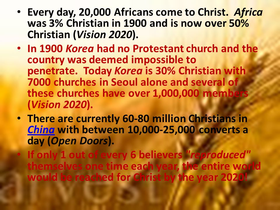 Every day, 20,000 Africans come to Christ.