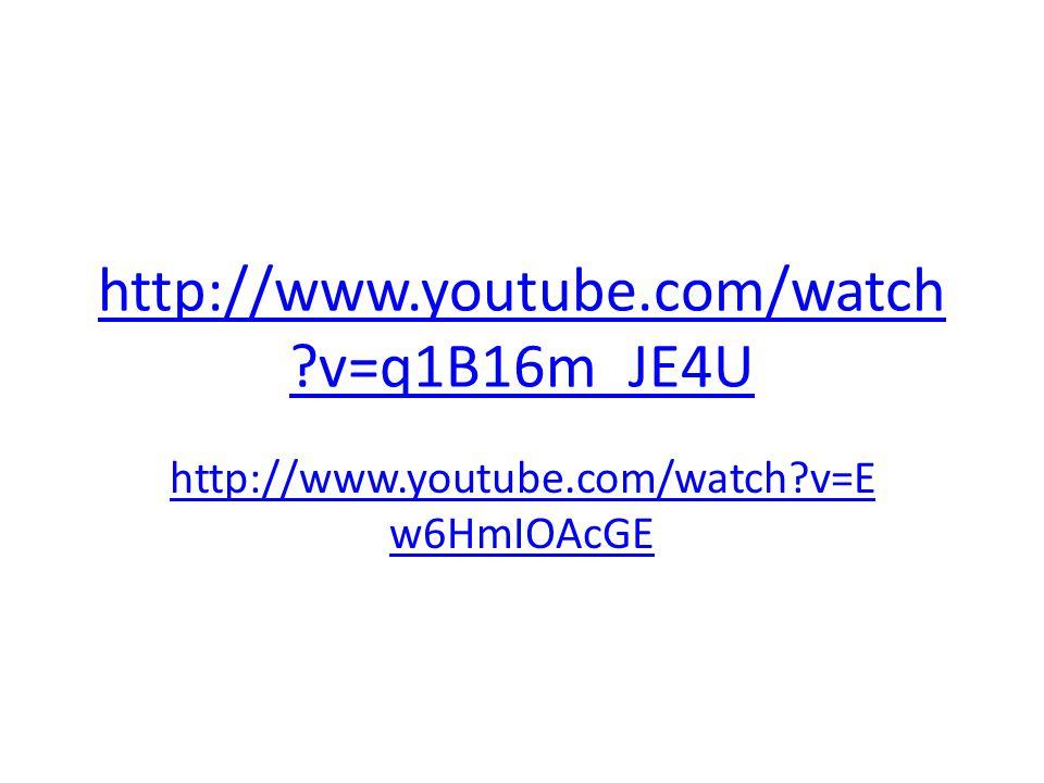 http://www.youtube.com/watch ?v=q1B16m_JE4U http://www.youtube.com/watch?v=E w6HmIOAcGE