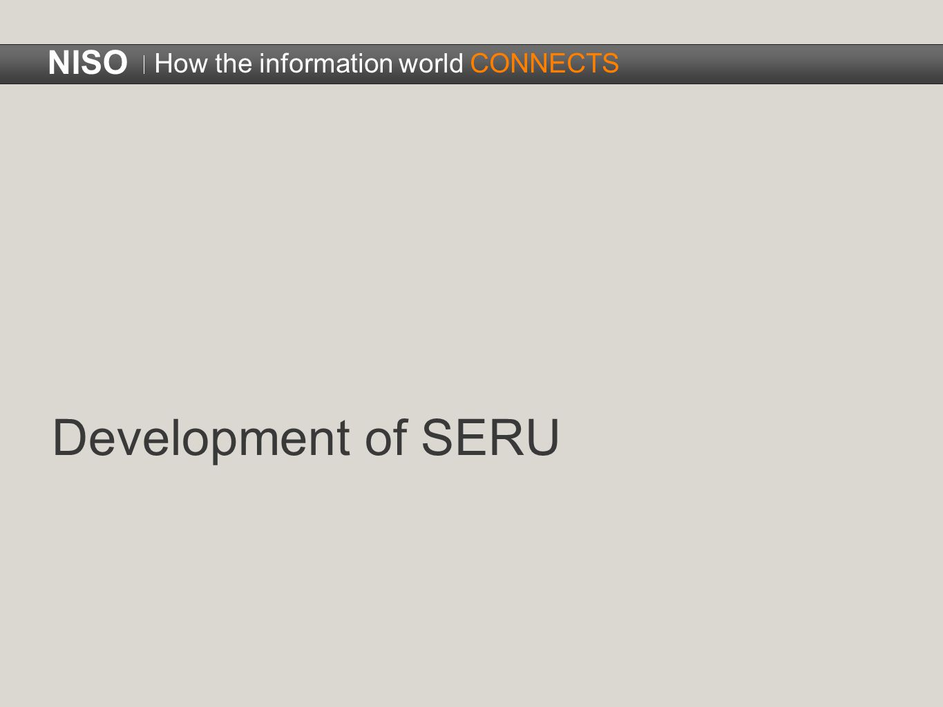 Development of SERU NISO How the information world CONNECTS