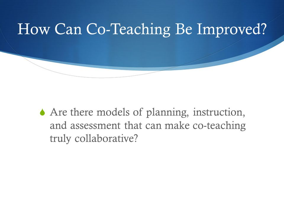 How Can Co-Teaching Be Improved.