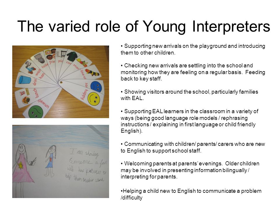 The varied role of Young Interpreters Supporting new arrivals on the playground and introducing them to other children.
