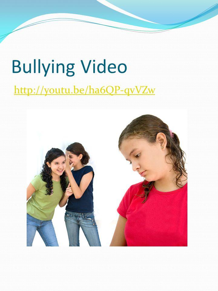Bullying Video http://youtu.be/ha6QP-qvVZw