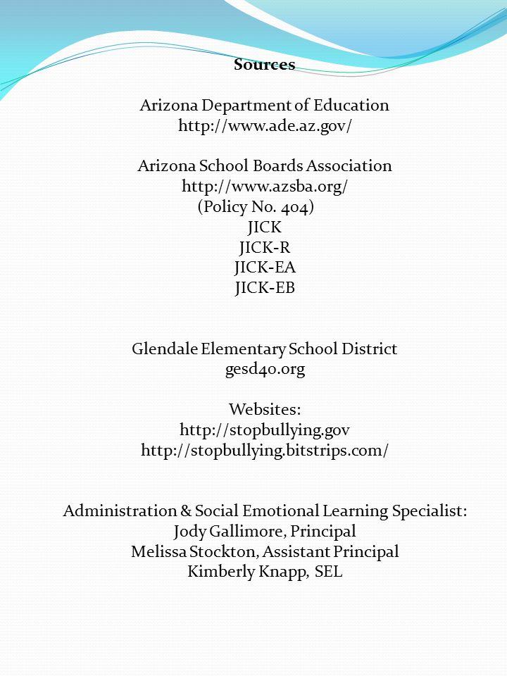 Sources Arizona Department of Education http://www.ade.az.gov/ Arizona School Boards Association http://www.azsba.org/ (Policy No.