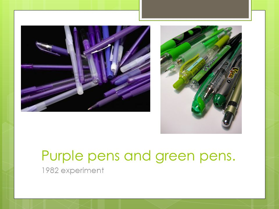 Purple pens and green pens. 1982 experiment