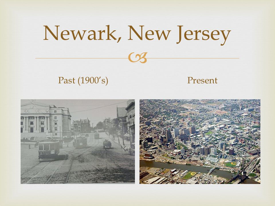  Newark, New Jersey Past (1900's)Present