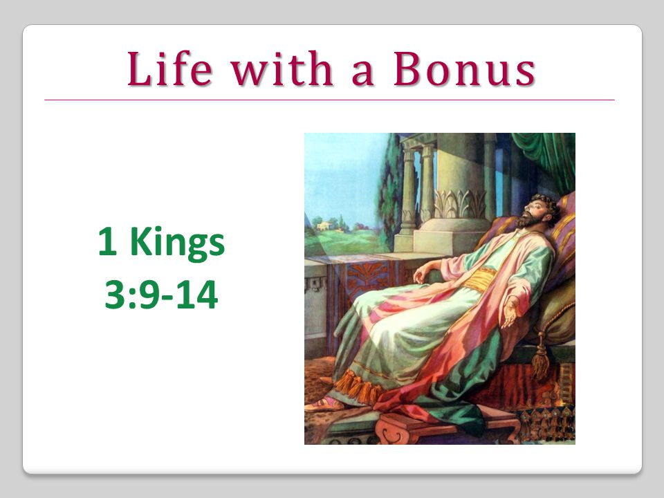 Life with a Bonus 1 Kings 3:9-14