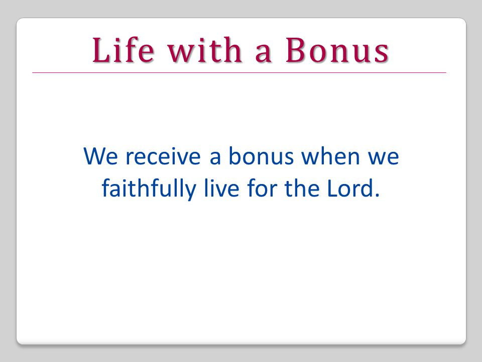 Life with a Bonus Matthew 7:7-11