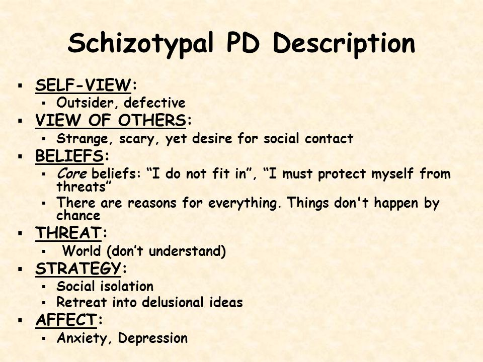 Schizotypal Personality Disorder Characterized by a need for social isolation, odd behavior and thinking, and often unconventional beliefs such as being convinced of having extra sensory abilities.