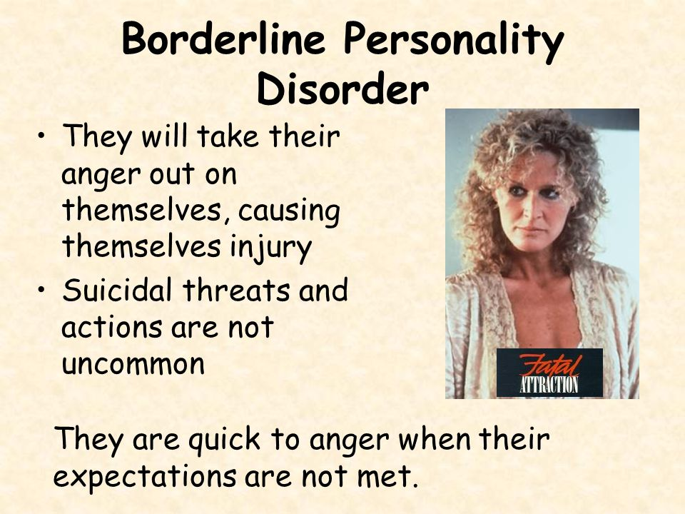 Borderline Personality Disorder Characterized by mood instability and poor self-image People with this disorder are prone to constant mood swings and bouts of anger.