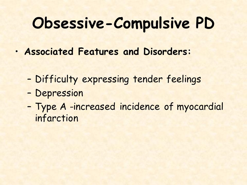 Obsessive Compulsive PD Description  SELF-VIEW:  Responsible for themselves and others.