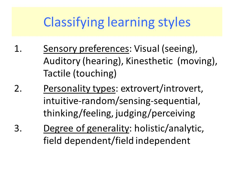 McCarthy s four learning styles Innovative learners Analytic learners Common sense learners Dynamic learners http://www.teachingenglish.org.uk/articles/le arning-styles-teaching http://www.teachingenglish.org.uk/articles/le arning-styles-teaching