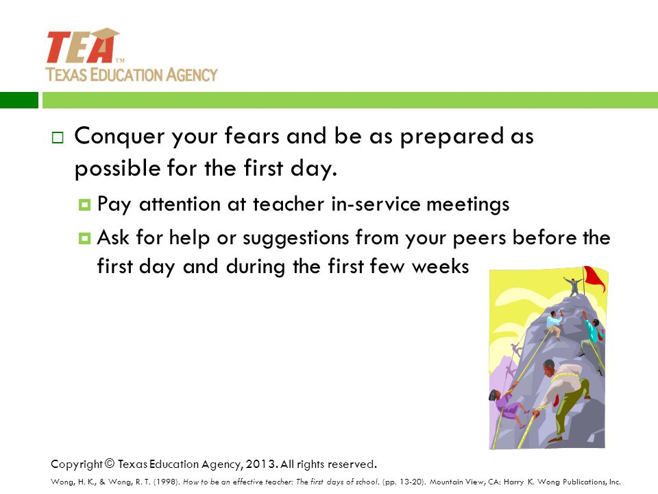  Conquer your fears and be as prepared as possible for the first day.