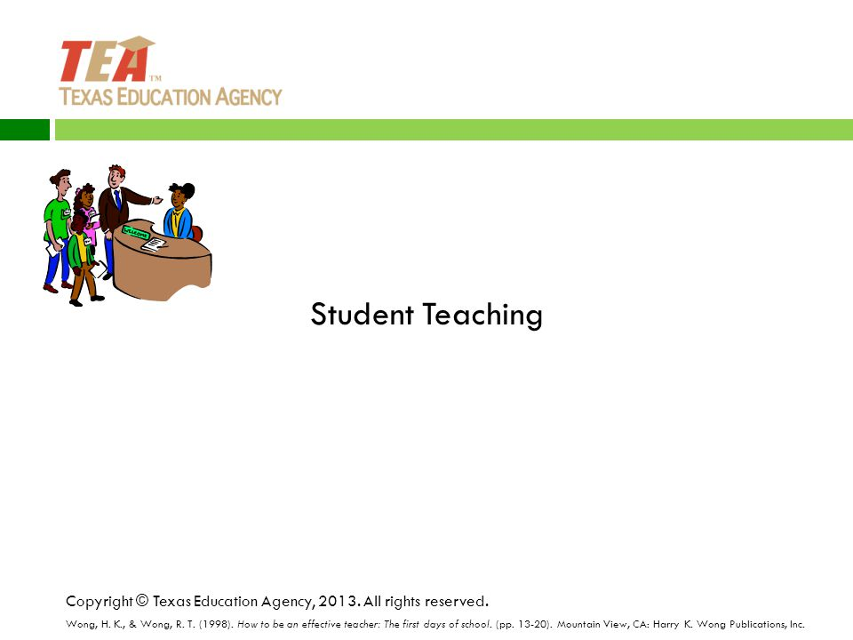 Student Teaching Copyright © Texas Education Agency, 2013.