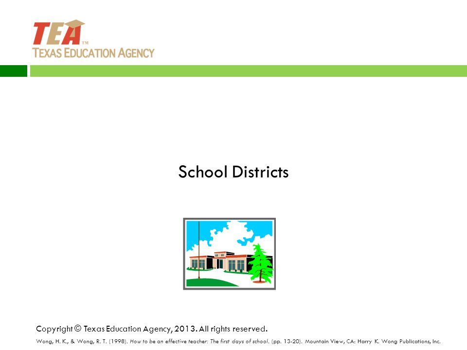 School Districts Copyright © Texas Education Agency, 2013.