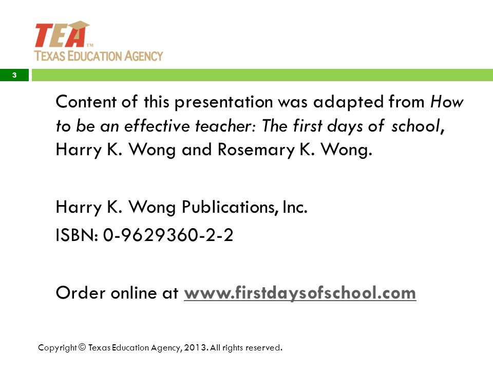 Content of this presentation was adapted from How to be an effective teacher: The first days of school, Harry K.
